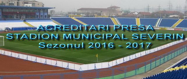 ACREDITĂRI DE PRESĂ PENTRU SEZONUL 2016 – 2017 AL LIGII I ORANGE PE STADIONUL MUNICIPAL DIN SEVERIN